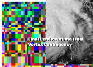 Click HERE to stream the Final Echelon of the Final Vortex Contingency